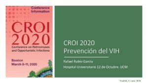 CROI 2020 Prevencin del VIH Rafael Rubio Garca