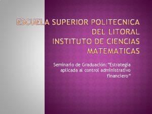 Seminario de Graduacin Estrategia aplicada al control administrativo