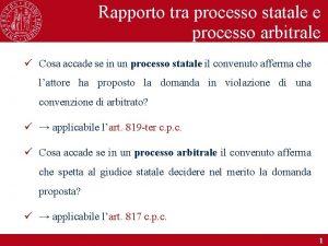 Rapporto tra processo statale e processo arbitrale Cosa