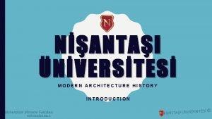 NANTAI NVERSTES MODERN ARCHITECTURE HISTORY INTRODUCTION Mhendislik Mimarlk