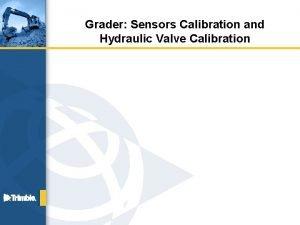 Grader Sensors Calibration and Hydraulic Valve Calibration Sensor