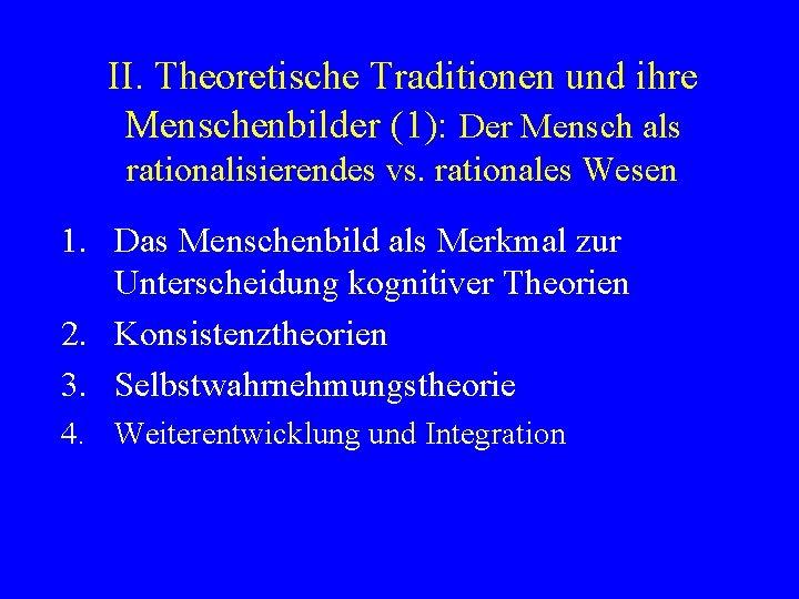 II Theoretische Traditionen und ihre Menschenbilder 1 Der
