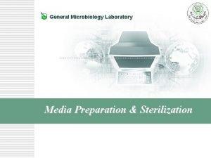 General Microbiology Laboratory Media Preparation Sterilization v v