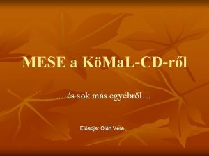 MESE a KMa LCDrl s sok ms egybrl