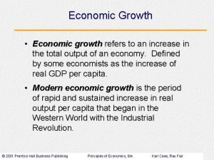 Economic Growth Economic growth refers to an increase