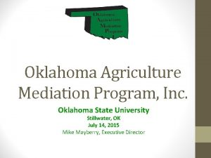 Oklahoma Agriculture Mediation Program Inc Oklahoma State University