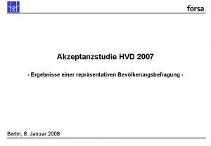 Akzeptanzstudie HVD 2007 Ergebnisse einer reprsentativen Bevlkerungsbefragung Berlin