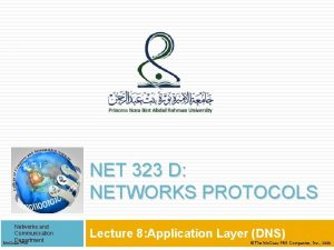 1 NET 323 D NETWORKS PROTOCOLS Networks and
