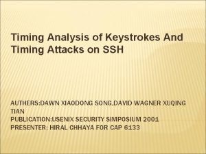 Timing Analysis of Keystrokes And Timing Attacks on