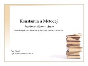 Konstantin a Metodj Jazykov pnos psmo Seminrn prce