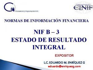 NORMAS DE INFORMACIN FINANCIERA NIF B 3 ESTADO