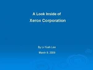A Look Inside of Xerox Corporation By LiYueh