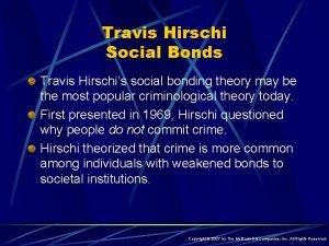 Travis Hirschi Social Bonds Travis Hirschis social bonding