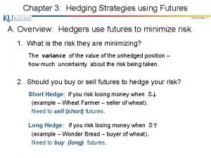 Chapter 3 Hedging Strategies using Futures Paul Koch