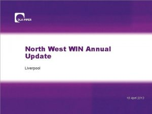 North West WIN Annual Update Liverpool 18 April