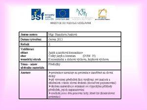 Jmno autora Mgr Stanislava Junkov Datum vytvoen erven