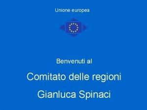 Unione europea Benvenuti al Comitato delle regioni Gianluca