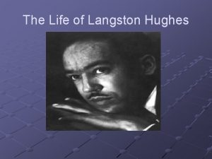 The Life of Langston Hughes Agenda The of