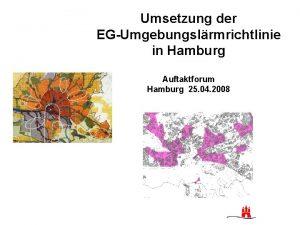 Umsetzung der EGUmgebungslrmrichtlinie in Hamburg Auftaktforum Hamburg 25