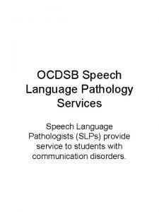 OCDSB Speech Language Pathology Services Speech Language Pathologists