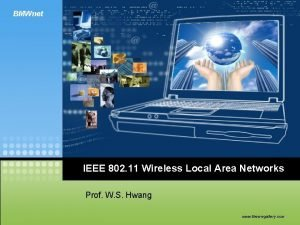 BMWnet IEEE 802 11 Wireless Local Area Networks