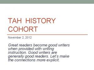 TAH HISTORY COHORT November 2 2012 Great readers