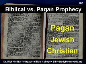 186 Biblical vs Pagan Prophecy Pagan Jewish Christian