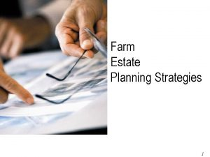 Farm Estate Planning Strategies Page 1 of 79