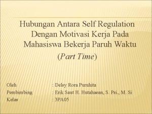 Hubungan Antara Self Regulation Dengan Motivasi Kerja Pada