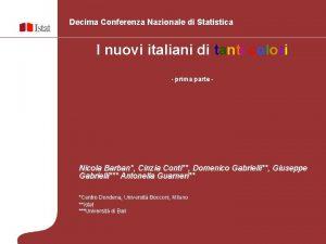 Decima Conferenza Nazionale di Statistica I nuovi italiani