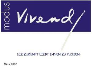 DIE ZUKUNFT LIEGT IHNEN ZU FSSEN Mrz 2002