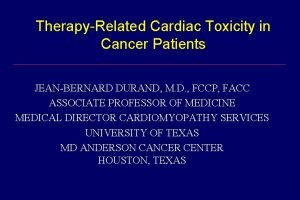TherapyRelated Cardiac Toxicity in Cancer Patients JEANBERNARD DURAND