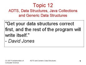 Topic 12 ADTS Data Structures Java Collections and
