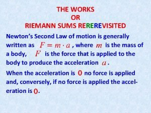 THE WORKS OR RIEMANN SUMS REREREVISITED Newtons Second