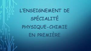 LENSEIGNEMENT DE SPCIALIT PHYSIQUECHIMIE EN PREMIRE Les thmes