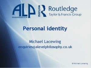 Personal identity Michael Lacewing enquiriesalevelphilosophy co uk Michael