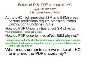 Future of DIS PDF studies at LHC April