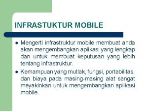INFRASTUKTUR MOBILE l l Mengerti infrastruktur mobile membuat