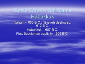 Gods Ways Not Mans Habakkuk Nahum 660 B