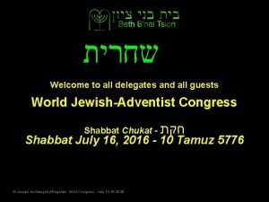 Welcome to all delegates and all guests World