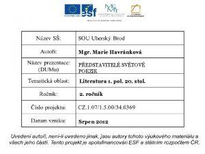 Mgr Marie Havrnkov PEDSTAVITEL SVTOV POEZIE Literatura 1