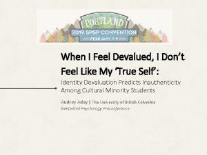 When I Feel Devalued I Dont Feel Like