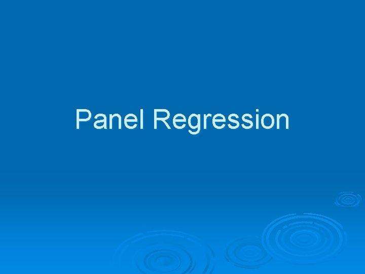 Panel Regression Panel Data Panel data data that