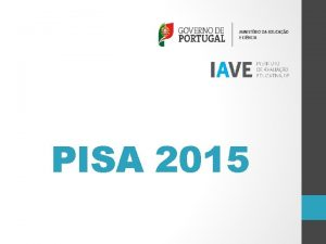 PISA 2015 O que o PISA O que
