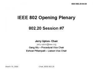 IEEE 802 20 0420 IEEE 802 Opening Plenary