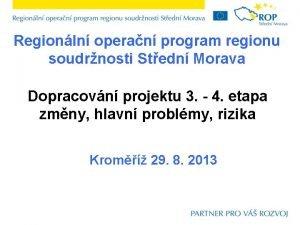 Regionln operan program regionu soudrnosti Stedn Morava Dopracovn
