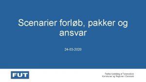 Scenarier forlb pakker og ansvar 24 03 2020