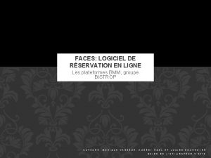 FACES LOGICIEL DE RSERVATION EN LIGNE Les plateformes