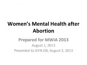 Womens Mental Health after Abortion Prepared for MWIA