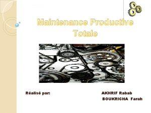 Maintenance Productive Totale Ralis par AKHRIF Rabab BOUKRICHA